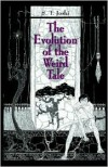 The Evolution of the Weird Tale - S.T. Joshi