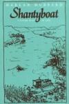 Shantyboat: A River Way of Life - Harlan Hubbard