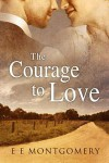 The Courage to Love - E.E. Montgomery
