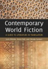 Contemporary World Fiction: A Guide to Literature in Translation - Keren Dali, Juris Dilevko, Glenda Garbutt