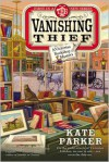The Vanishing Thief - Kate   Parker