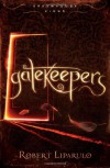 Gatekeepers (Dreamhouse Kings Series, Book 3) - Robert Liparulo