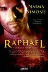 Secrets and Sins: Raphael (Entangled Ignite) - Naima Simone