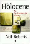 The Holocene: An Environmental History - Neil Roberts
