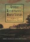 George Washington's Mount Vernon: At Home in Revolutionary America - Robert F. Dalzell Jr., Lee B. Dalzell