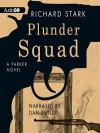 Plunder Squad (Parker, #15) - Richard Stark
