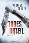 Todesurteil: Thriller - Andreas Gruber
