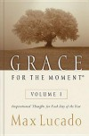 Grace for the Moment: Inspirational Thoughts for Each Day of the Year - Max Lucado, Terri A. Gibbs