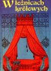 W łożnicach królowych - Juliette Benzoni