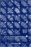 Early American Women: A Documentary History, 1600 - 1900 - Nancy Woloch