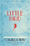 Little Bird - Camilla Way