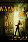 Wayward Son - Tom Pollack, Jim Alves, John   Loftus