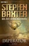 Die Zeit Verschwörung 01: Imperator - Stephen Baxter