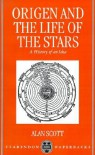 Origen and the Life of the Stars: A History of an Idea - Alan Scott