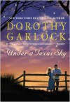 Under a Texas Sky - Dorothy Garlock