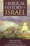 A Biblical History of Israel - Iain W. Provan, Tremper Longman III