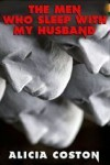 The Men Who Sleep With My Husband - Alicia Coston