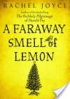 A Faraway Smell of Lemon (Short Story) - Rachel Joyce
