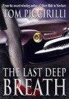 The Last Deep Breath - Tom Piccirilli