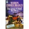 Das graue Schloß am Meer - Marion Zimmer Bradley