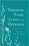 Freedom, Fame, Lying, And Betrayal - Leszek Kolakowski,  Leszek Koakowski
