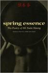 Spring Essence: The Poetry of Ho Xuan Huong - Ho Xuan Huong, John Balaban