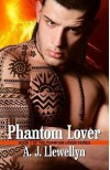 Phantom Lover  - A.J. Llewellyn