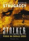 S.T.A.L.K.E.R. Piknik Na Skraju Drogi - Arkadij Strugacki, Borys Strugacki