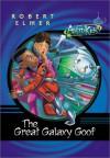 The Great Galaxy Goof (Astrokids) - Robert Elmer