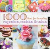 1,000 Ideas for Decorating Cupcakes, Cookies & Cakes - Sandra Salamony, Gina M. Brown