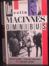 The Colin MacInnes Omnibus: City Of Spades, Absolute Beginners, Mr Love And Justice - Colin MacInnes