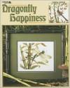 Dragonfly Happiness: Cross Stitch - Frankie Buckley, Leisure Arts