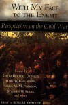 With My Face to the Enemy: Perspectives on the Civil War - Various;Robert Cowley