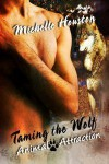 Taming the Wolf - Michelle Houston