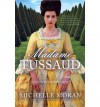 Madame Tussaud: A Novel of the French Revolution (Wheeler Hardcover) - Large Print Moran, Michelle ( Author ) May-04-2011 Hardcover - Michelle Moran