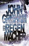 Der Regenmacher - Christel Wiemken, John Grisham