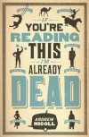 If You're Reading This, I'm Already Dead - Andrew Nicoll