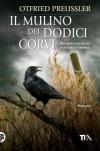 Il mulino dei dodici corvi - Otfried Preußler
