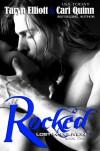 Rocked - Taryn Elliott, Cari Quinn
