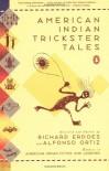 American Indian Trickster Tales - Richard Erdoes, Alfonso Ortiz, Erdoes