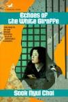 Echoes of the White Giraffe - Sook Nyul Choi