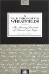 A Walk Through the Wheatfields: The Missing Journals of Vincent Van Gogh - Terrence James Coffman