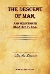 The Descent Of Man, And Selection In Relation To Sex - Charles Darwin