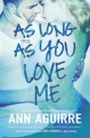 As Long As You Love Me - Ann Aguirre