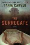 The Surrogate: A Novel - Tania Carver