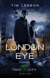 London Eye (Toxic City) - Tim Lebbon
