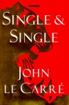 Single & Single - John le Carré