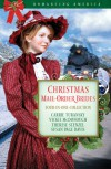 Christmas Mail-Order Brides: Four Mail-Order Brides Travel the Transcontinental Railroad in Search of Love - Carrie Turansky, Vickie McDonough, Therese Stenzel, Susan Page Davis