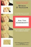 Are You Somebody?: The Accidental Memoir of a Dublin Woman - Nuala O'Faolain
