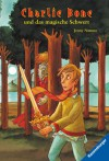Charlie Bone und das magische Schwert - Jenny Nimmo, Caroline Fichte